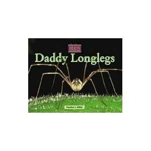 Daddy Longlegs (Bugs!) (9780737717693) Heather Miller