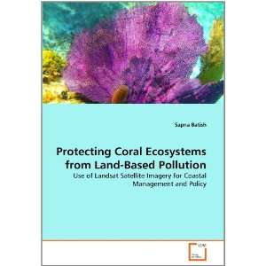 Protecting Coral Ecosystems from Land Based Pollution: Use
