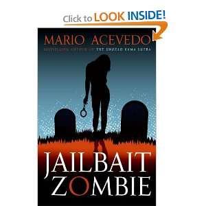 Jailbait Zombie (Felix Gomez, Book 4) Mario Acevedo Books