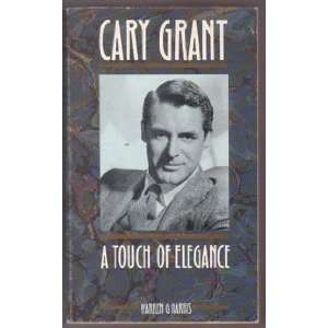 Cary Grant a Touch of Elegance a (9780747402022) Harris W G Books