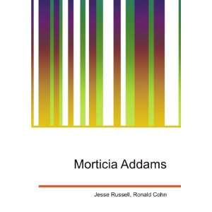 Morticia Addams: Ronald Cohn Jesse Russell:  Books