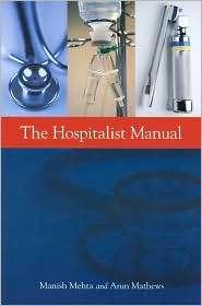 Hospitalist Manual, (1607950197), Manish Metha, Textbooks   Barnes