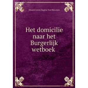 het Burgerlijk wetboek .: Eduard Anton Eugène Van Meeuwen: Books