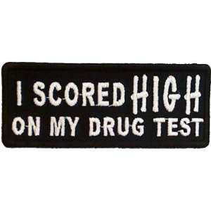I Scored High On My Drug Test Funny Iron on Patch, 3.75x1