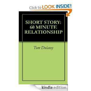 SHORT STORY: 60 MINUTE RELATIONSHIP (Short Stories by Tom Dulaney