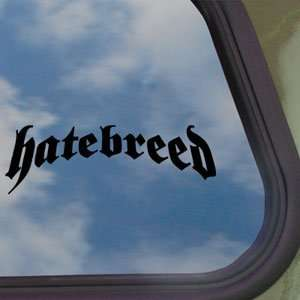 Hatebreed Black Decal Metal Rock Band Truck Window Sticker