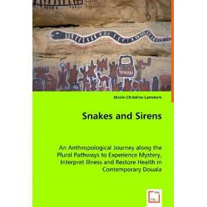 Snakes and Sirens: An Anthropological Journey along the