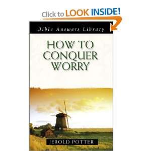 How to Conquer Worry (Bible Answers Library