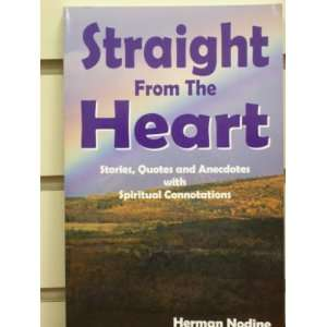 Straight From the Heart: Stories, Quotes and Anecdotes