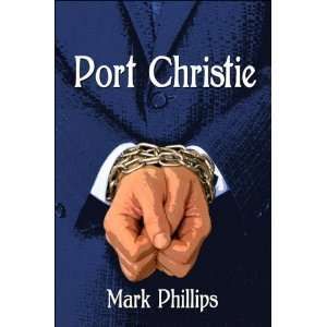 Port Christie (9781604746020) Mark Phillips Books