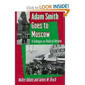 Adam Smith Goes to Moscow A Dialogue on Radical Reform