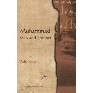Muhammad Man and Prophet [Hardcover] Adil Salahi Books