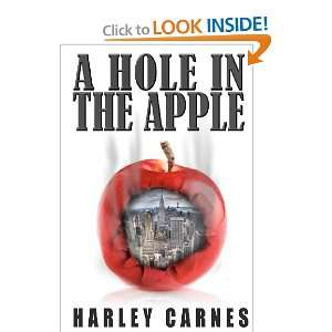 A Hole in the Apple (9781937624422): Harley Carnes: Books