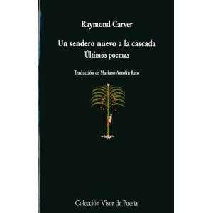 Un sendero nuevo a la cascada (9788475222868) Raymond Carver Books