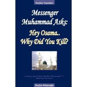Messenger Muhammad Asks Hey Osama.. Why Did You Kill