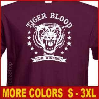 TIGER BLOOD Duh, Winning CHARLIE SHEEN Funny T shirt
