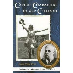 Capital Characters of Old Cheyenne (Van Pelt, Lori