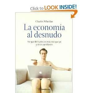 La economía al desnudo (9788496612907): Charles Wheelan: Books