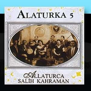 Alaturka 5: Salih Kahraman: Music