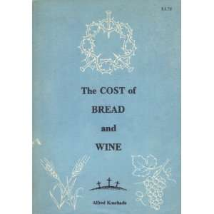 of bread and wine: Meditations on the Lords Supper: A Koschade: Books