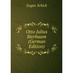 Otto Julius Bierbaum (German Edition) Eugen Schick Books