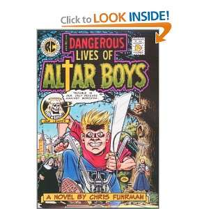 Dangerous Lives of Altar Boys (9780820316321): Chris Fuhrman: Books
