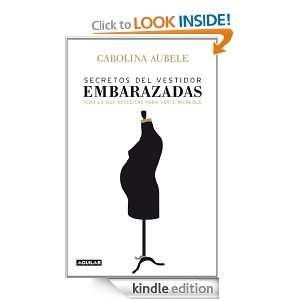 Secretos del vestidor para embarazadas (Spanish Edition) Aubele