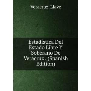 Soberano De Veracruz . (Spanish Edition) Veracruz Llave Books