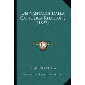 Dei Vantaggi Dalla Cattolica Religione (1823) (Italian