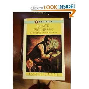 Black Pioneers of Science & Invention Louis Haber Books