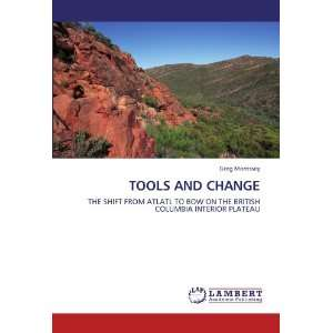 TOOLS AND CHANGE: THE SHIFT FROM ATLATL TO BOW ON THE