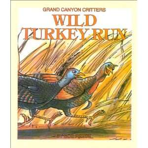 Wild Turkey Run (Grand Canyon Critters) (9780898681994