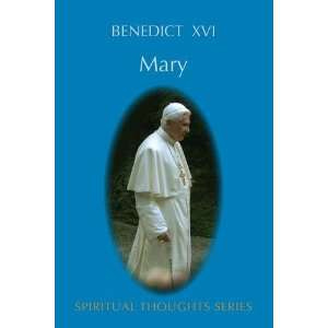 : Mary (Spiritual Thoughts) (9780854397778): Pope Benedict XVI: Books