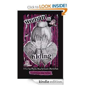Woman in Hiding: A True Tale of Backdoor Abuse, Dark Secrets & Other