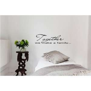 Together we make a family Vinyl wall art Inspirational