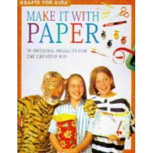 Make It with Paper (Kraft for Kids) (9781850767046