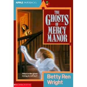 The Ghosts of Mercy Manor (9780590436021): Betty Ren