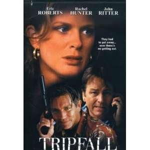 Tripfall: Eric Roberts, John Ritter, Rachel Hunter, Tyler