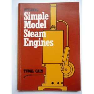 Building Simple Model Steam Engines (9780852427170): Cain