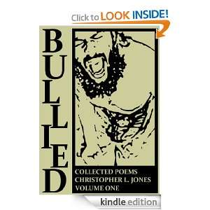 Bullied Collected Poems Volume One Christopher Jones