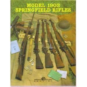Model 1903 Springfield Rifles: Nra: Books