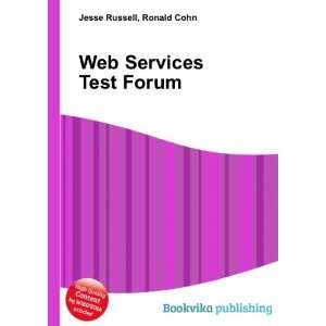 Web Services Test Forum Ronald Cohn Jesse Russell Books