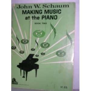 Schaum Making Music At the Piano (Book Two) John W. Schaum Books