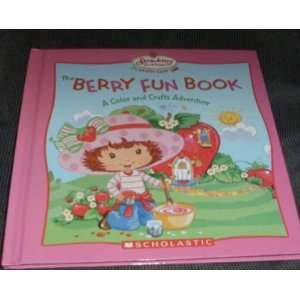Strawberry Shortcake: The Berry Fun Craft Book (Strawberry