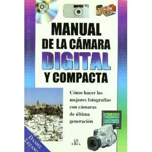de La Camara Digital y Compacta (9788466201353) Daniel Lezano Books