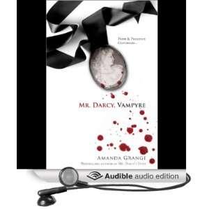 Mr. Darcy, Vampyre (Audible Audio Edition) Amanda Grange