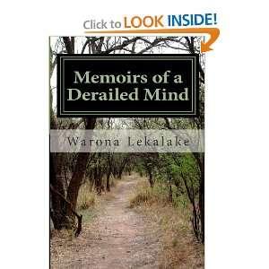 Memoirs of a Derailed Mind (9781466496873) Miss Warona