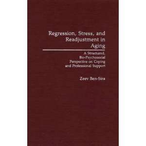 Regression, Stress, and Readjustment in Aging A Structured, Bio