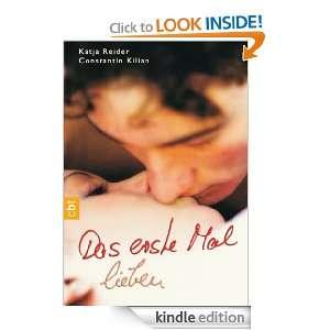 Das erste Mal lieben (German Edition) Katja Reider, Constantin Kilian