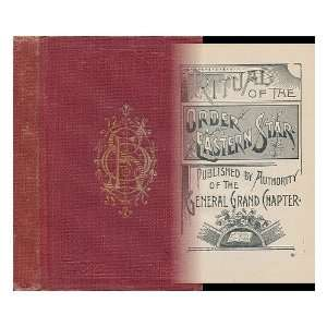 Ritual of the Order Eastern Star  Published by Authority